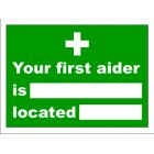 Your First Aider Is Located 150 X 200mm Sign Rigid